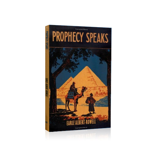 Prophecy Speaks by Earle A Rowell